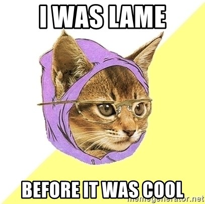 Hipster Kitty - i was lame before it was cool