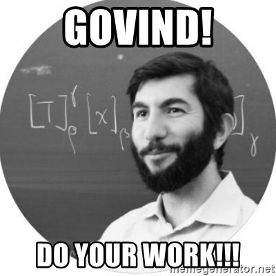 More Homework Mintchev - GOVIND! do your work!!!