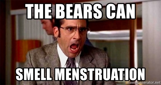 brick tamland - the bears can SMELL MENSTRUATION