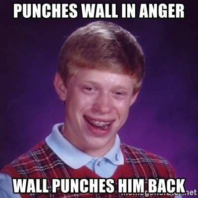 Bad Luck Brian - Punches wall in anger Wall punches him back