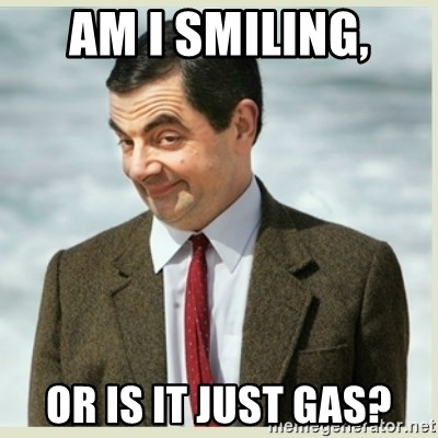 MR bean - am i smiling, or is it just gas?