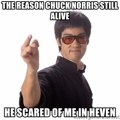 Bruce Lee - The Reason Chuck Norris still alive he scared of me in heven