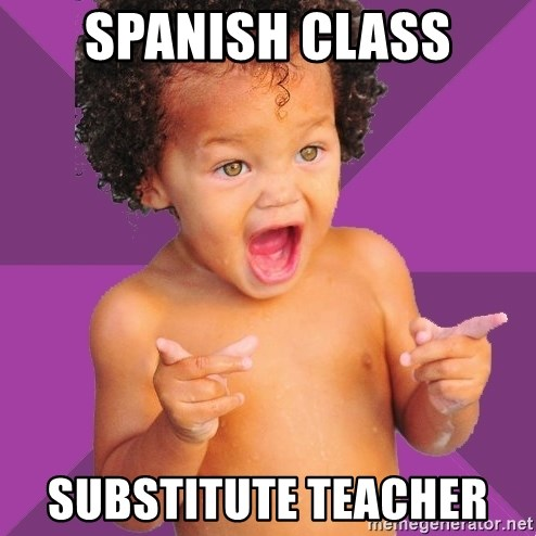 Baby $wag - Spanish class Substitute teacher
