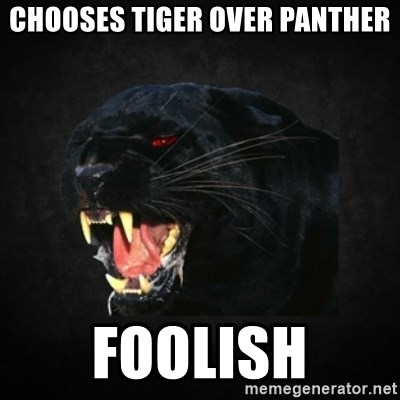 Roleplay Panther - Chooses tiger over panther foolish