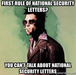 Tyler Durden 2 - first rule of national security letters? you can't talk about national security letters