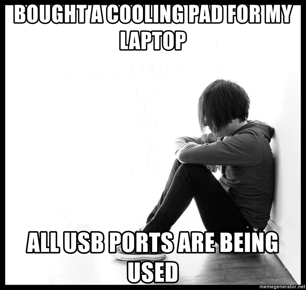 First World Problems - bought a cooling pad for my laptop all usb ports are being used