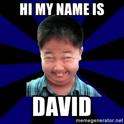 hi my name is david
