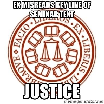 Johnnie Memes - ex misreads key line of seminar text justice