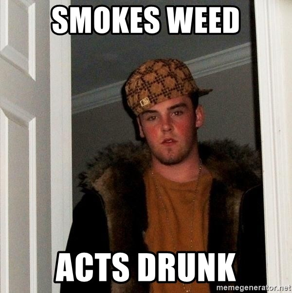 Scumbag Steve - smokes weed acts drunk