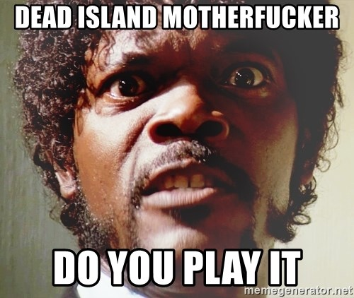 Mad Samuel L Jackson - dead island motherfucker do you play it