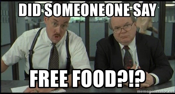Office space - Did Someoneone Say FREE FOOD?!?