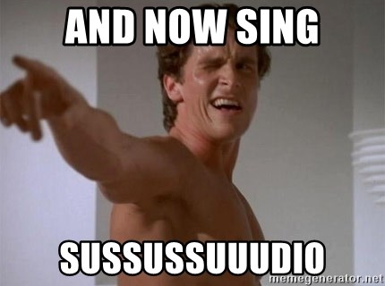 american psycho - and now sing sussussuuudio