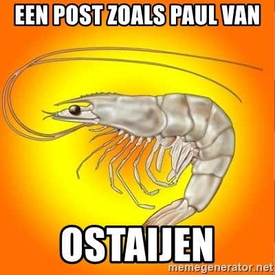 Socially awkward shrimp - Een post zoals paul van Ostaijen