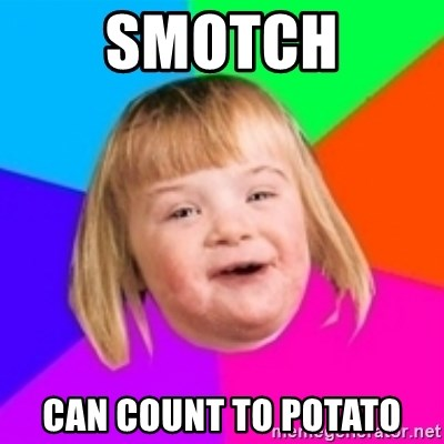 I can count to potato - SMOTCH CAN COUNT TO POTATO