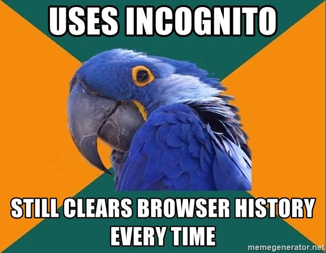 Paranoid Parrot - Uses inCognito Still clears browser history every time