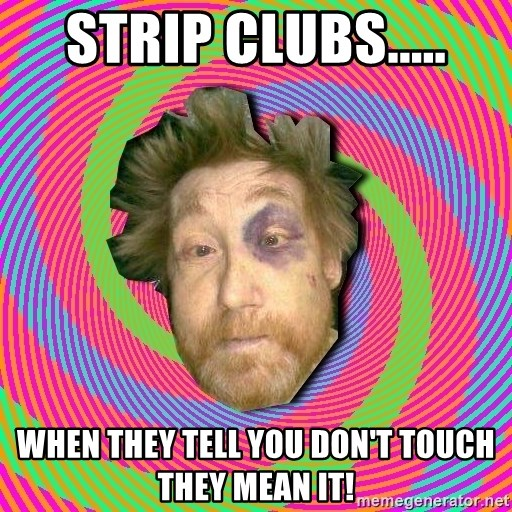 Russian Boozer - Strip Clubs..... When they tell you don't touch they mean it!