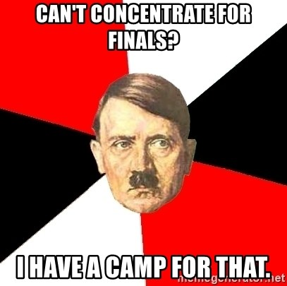 Advice Hitler - Can't Concentrate for Finals? I have a camp for that.
