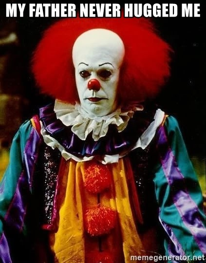 it clown stephen king - my father never hugged me