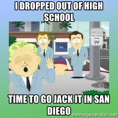 Jackin it in San Diego - I dropped out of High school time to go jack it in san diego