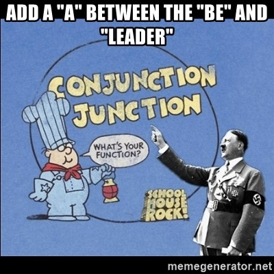 """Grammar Nazi - Add a """"a"""" between the """"be"""" and """"leader"""""""