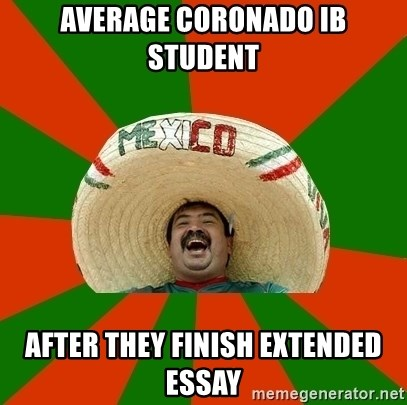 Successful Mexican - average coronado ib student after they finish extended essay