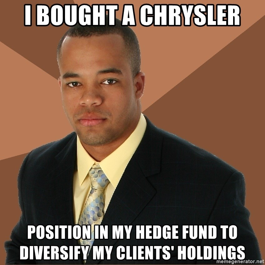 Successful Black Man - I bought a chrysler position in my hedge fund to diversify my clients' holdings