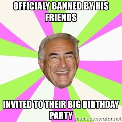 Dsk Generator - officialy banned by his friends invited to their big birthday party