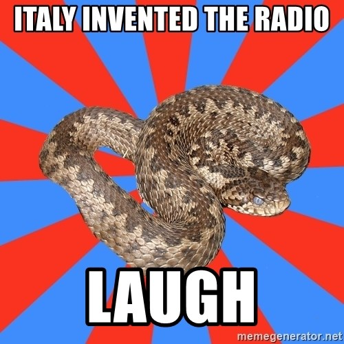Eastern European Enthusiast Snake - italy invented the radio laugh