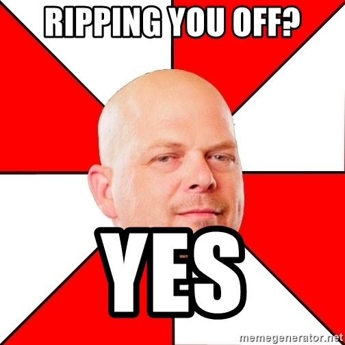 Pawn Stars - Ripping you off? Yes