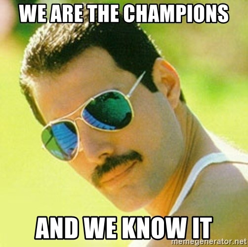 typical Queen Fan - we are the champions and we know it