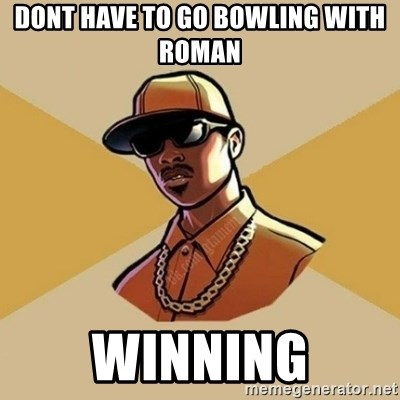 Gta Player - dont have to go bowling with roman winning