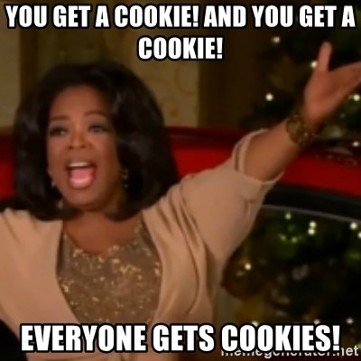 The Giving Oprah - You get a cookie! And you get a cookie! Everyone gets cookies!