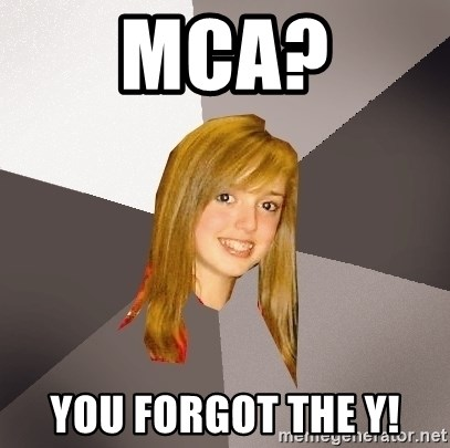 Musically Oblivious 8th Grader - mca? you forgot the y!