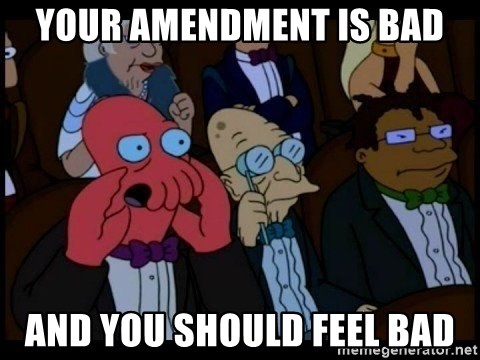 Zoidberg - your amendment is bad and you should feel bad