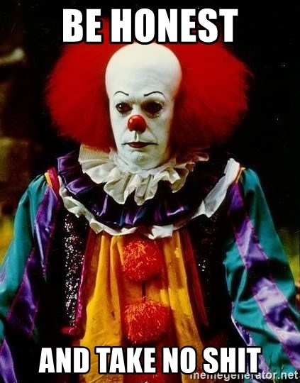 it clown stephen king - BE Honest AND TAKE NO SHIT