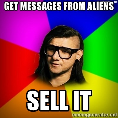 Advice Skrillex - Get messages from aliens Sell it