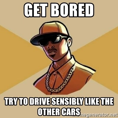 Gta Player - Get bored try to drive sensibly like the other cars