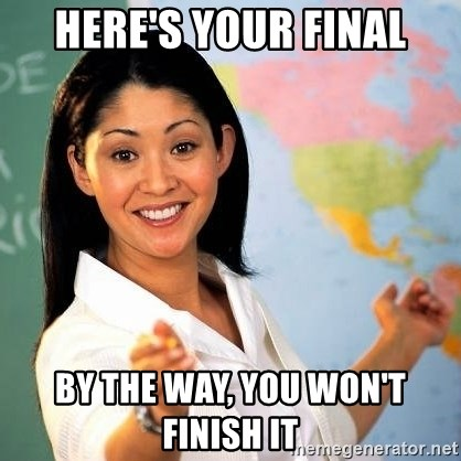 Terrible  Teacher - Here's your final By the way, you won't finish it