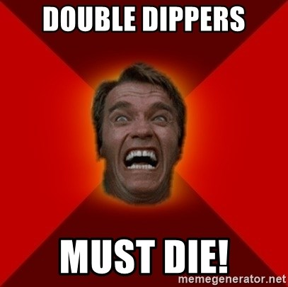 Angry Arnold - Double dippers must die!