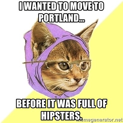 Hipster Kitty - I wanted to move to portland... Before it was full of hipsters.