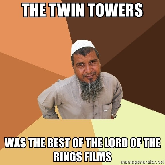 Ordinary Muslim Man - The twin towers was the best of the lord of the rings films
