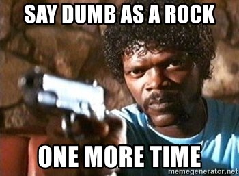 Pulp Fiction - SAY DUMB AS A ROCK ONE MORE TIME