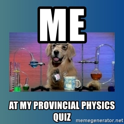 Chemistry Dog - me at my provincial Physics quiz