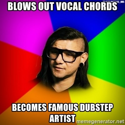 Advice Skrillex - BLOWS out vocal chords becomes famous dubstep artist