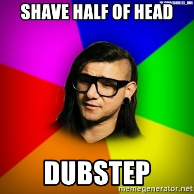 Advice Skrillex - shave half of head DUBSTEP