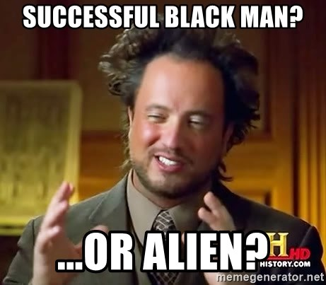 Ancient Aliens - Successful Black MAn? ...or Alien?