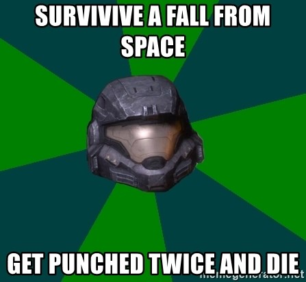 Halo Reach - Survivive a fall from space  get punched twice and die