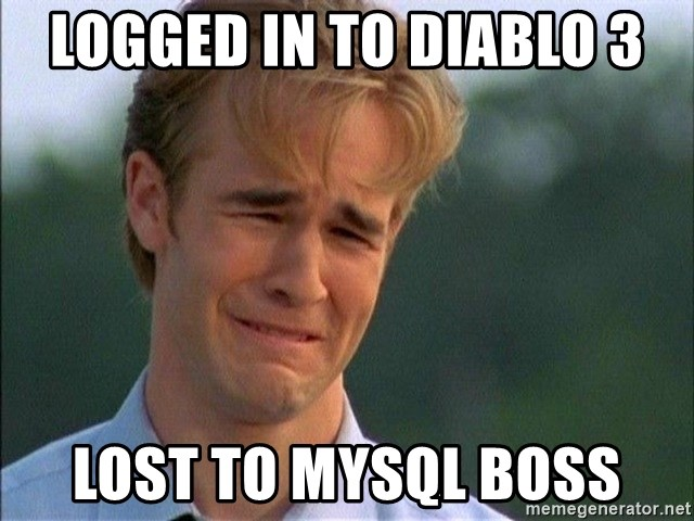 Crying Man - Logged in to diablo 3 lost to mysql boss