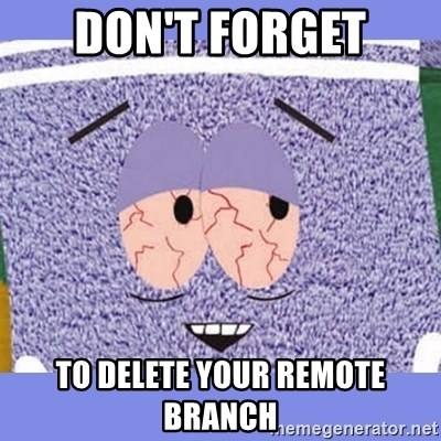 Towelie - Don't forget to delete your remote Branch