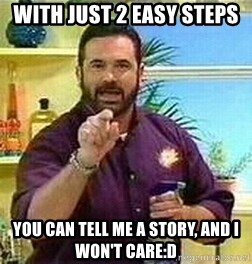 Badass Billy Mays - with just 2 easy steps you can tell me a story, and i won't care:d